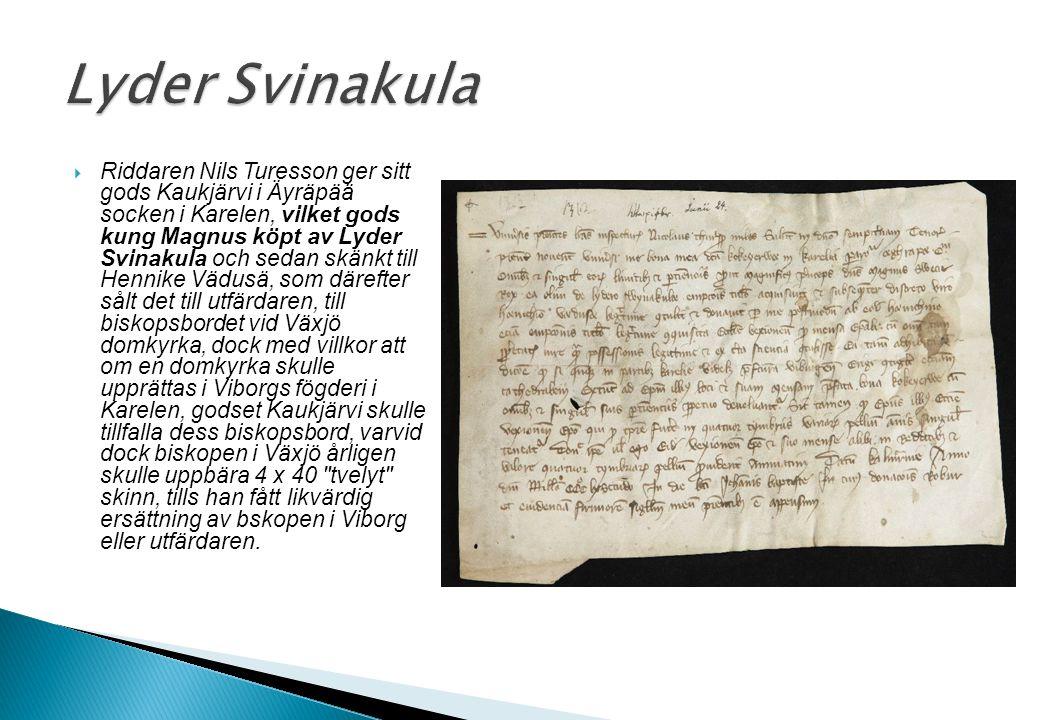  Riddaren Nils Turesson ger sitt gods Kaukjärvi i Äyräpää socken i Karelen, vilket gods kung Magnus köpt av Lyder Svinakula och sedan skänkt till Hen