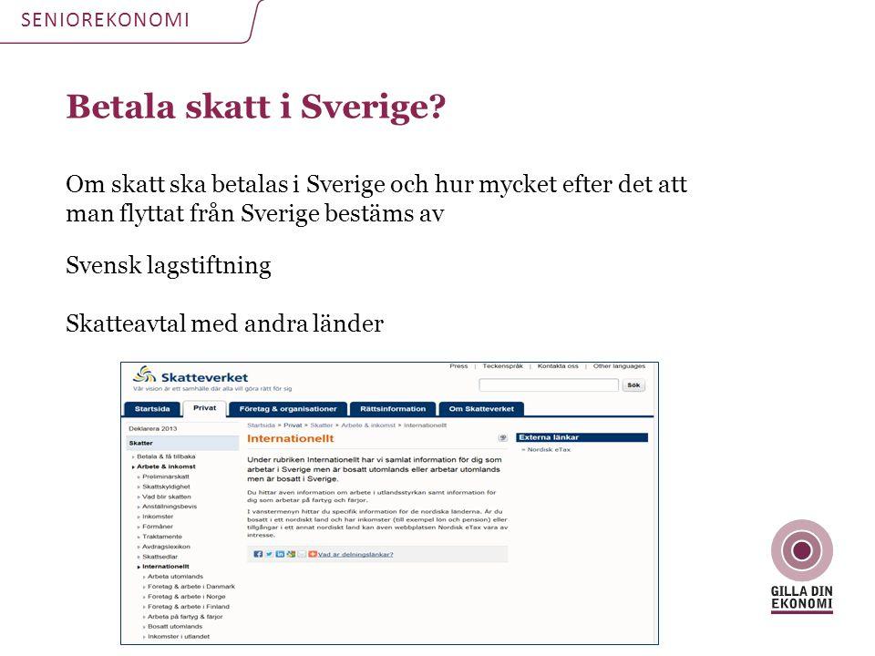 Betala skatt i Sverige? Om skatt ska betalas i Sverige och hur mycket efter det att man flyttat från Sverige bestäms av Svensk lagstiftning Skatteavta
