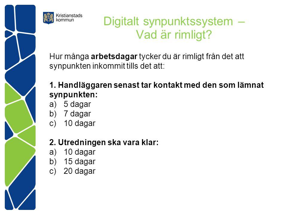 Digitalt synpunktssystem – Vad är rimligt.