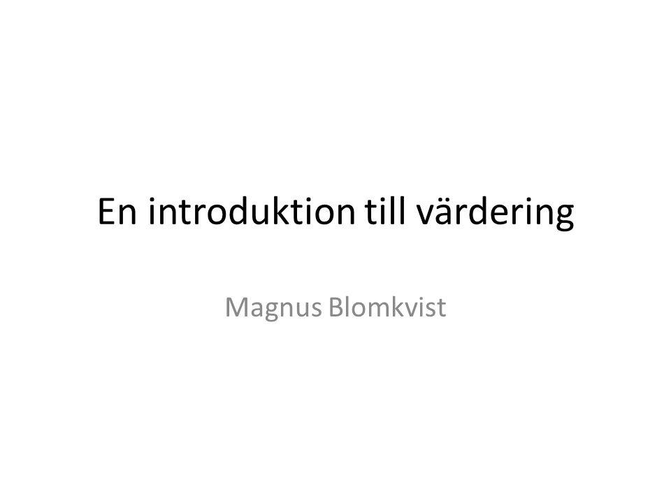 En introduktion till värdering Magnus Blomkvist