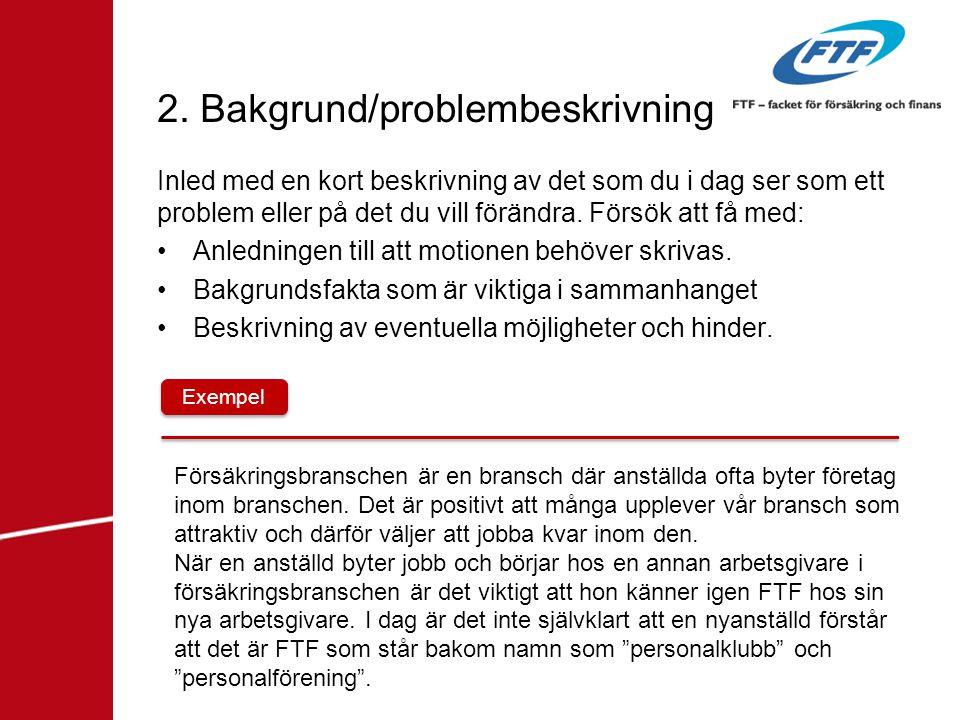 3.Bedömning/lösning Här berättar du hur du tycker att det beskrivna problemet ska lösas.