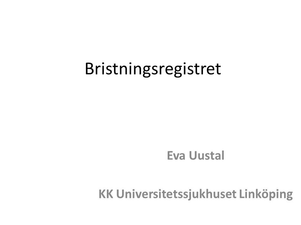Bristningsregistret Eva Uustal KK Universitetssjukhuset Linköping