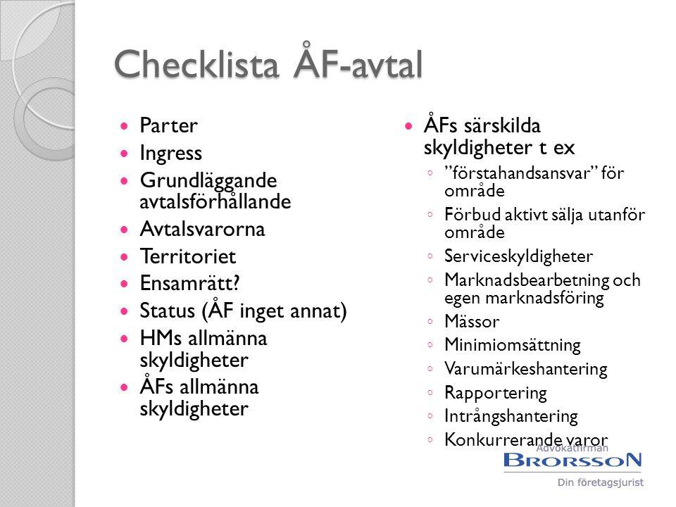 Checklista ÅF-avtal  Parter  Ingress  Grundläggande avtalsförhållande  Avtalsvarorna  Territoriet  Ensamrätt?  Status (ÅF inget annat)  HMs al