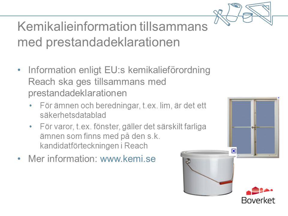 Kemikalieinformation tillsammans med prestandadeklarationen •Information enligt EU:s kemikalieförordning Reach ska ges tillsammans med prestandadeklarationen •För ämnen och beredningar, t.ex.