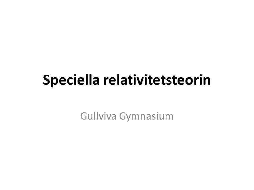 Speciella relativitetsteorin Gullviva Gymnasium