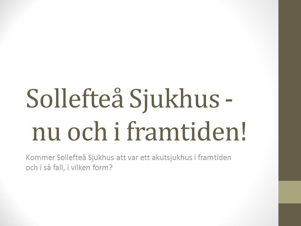 Vad vet Ni om Sollefteå Sjukhus.