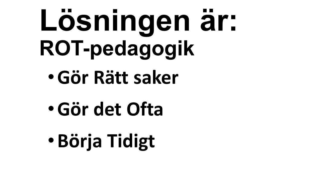 Förskolan Grundskolan Gymnasiet SAMMA FÖRMÅGOR!! Livslångt lärande = Styrkan med The Big 5