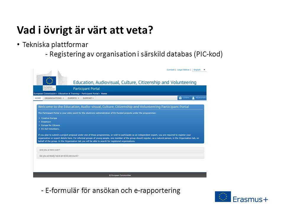 Sv • Tekniska plattformar - Registering av organisation i särskild databas (PIC-kod) Vad i övrigt är värt att veta.