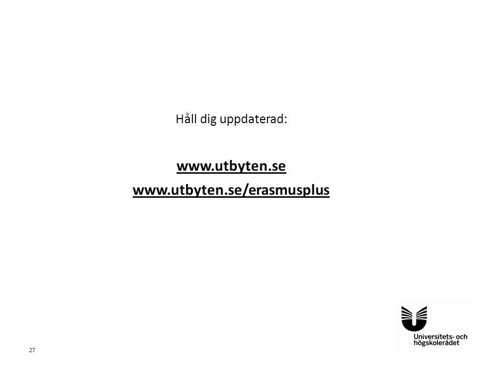 Sv Håll dig uppdaterad: www.utbyten.se www.utbyten.se/erasmusplus 27