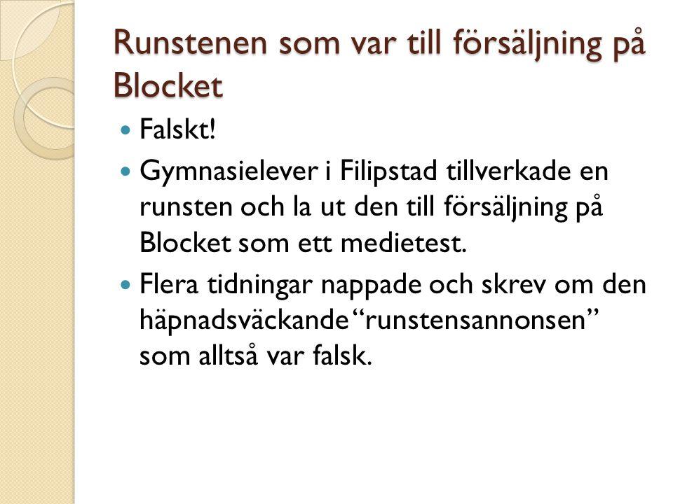 Runstenen som var till försäljning på Blocket  Falskt!  Gymnasielever i Filipstad tillverkade en runsten och la ut den till försäljning på Blocket s