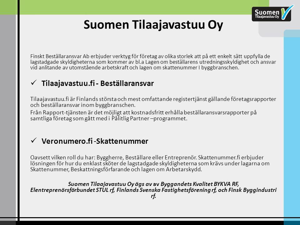 Finskt Beställaransvar Ab erbjuder verktyg för företag av olika storlek att på ett enkelt sätt uppfylla de lagstadgade skyldigheterna som kommer av bl