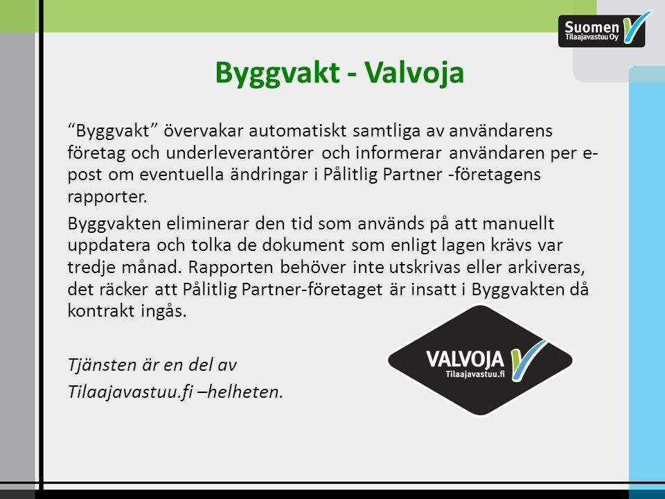 """Byggvakt - Valvoja """"Byggvakt"""" övervakar automatiskt samtliga av användarens företag och underleverantörer och informerar användaren per e- post om eve"""