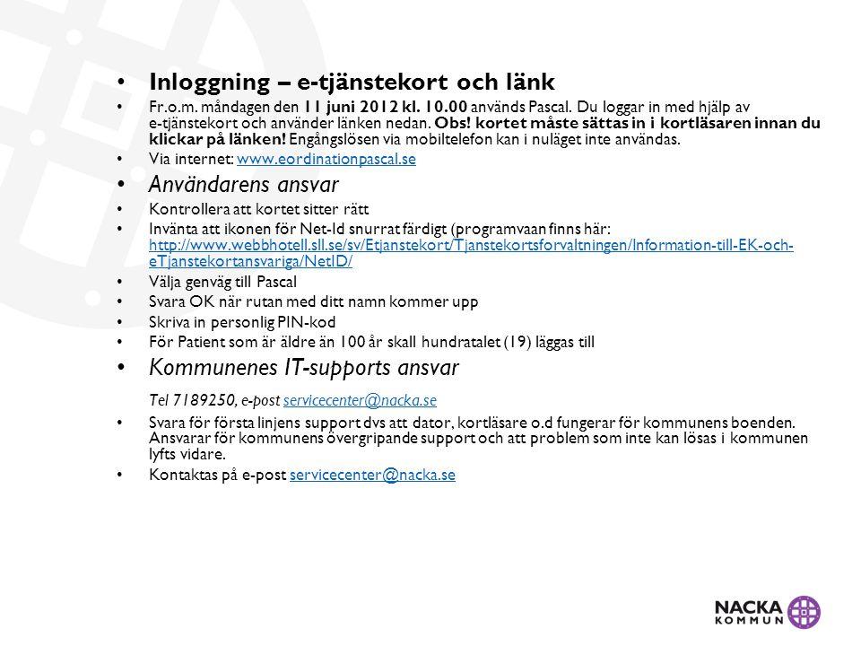 • Inloggning – e-tjänstekort och länk • Fr.o.m. måndagen den 11 juni 2012 kl. 10.00 används Pascal. Du loggar in med hjälp av e ‑ tjänstekort och anvä