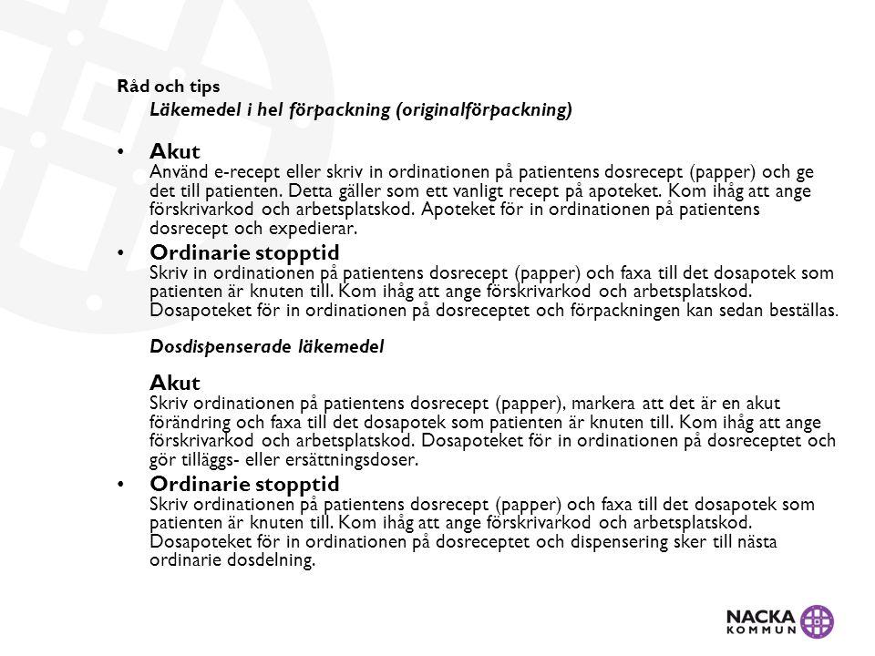 Kontaktuppgifter Dosapotek Dosapoteket Stockholm Tfn 010-447 90 20 (vardagar kl.