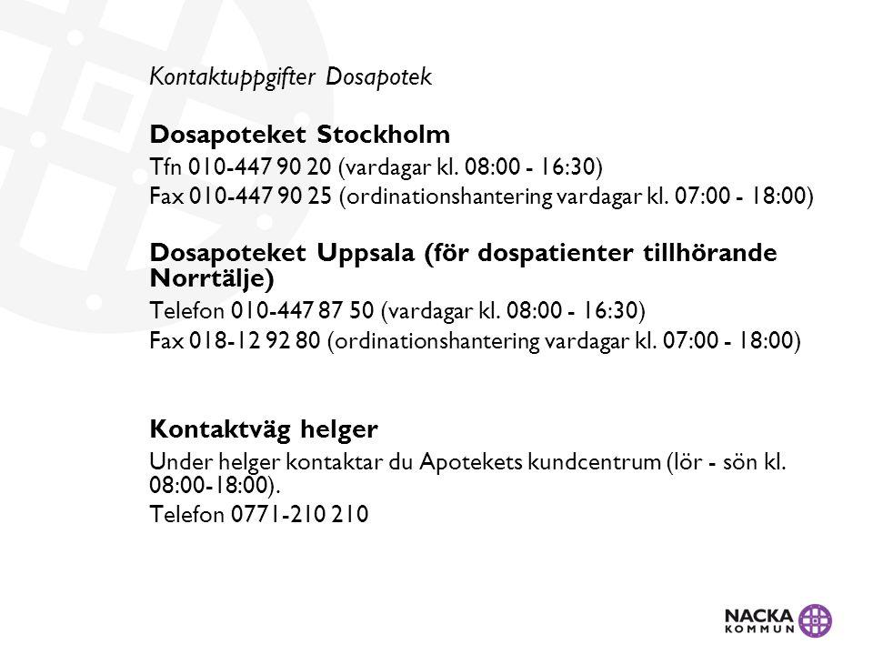 Kontaktuppgifter Dosapotek Dosapoteket Stockholm Tfn 010-447 90 20 (vardagar kl. 08:00 - 16:30) Fax 010-447 90 25 (ordinationshantering vardagar kl. 0