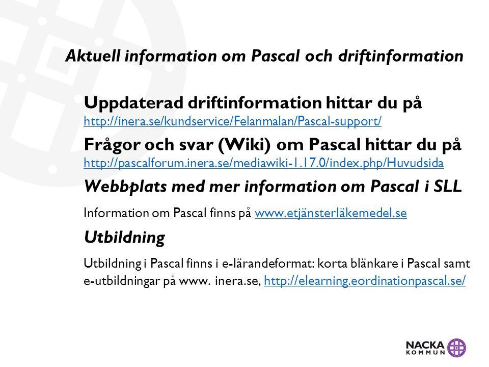 Aktuell information om Pascal och driftinformation Uppdaterad driftinformation hittar du på http://inera.se/kundservice/Felanmalan/Pascal-support/ htt