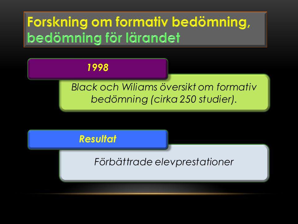 Black och Wiliams översikt om formativ bedömning (cirka 250 studier).
