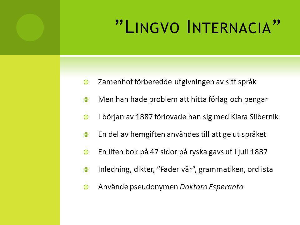 """""""L INGVO I NTERNACIA """"  Zamenhof förberedde utgivningen av sitt språk  Men han hade problem att hitta förlag och pengar  I början av 1887 förlovade"""
