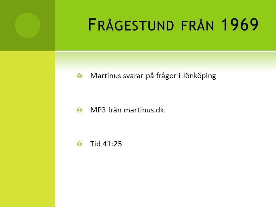 F RÅGESTUND FRÅN 1969  Martinus svarar på frågor i Jönköping  MP3 från martinus.dk  Tid 41:25