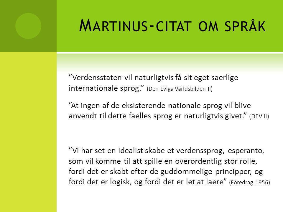 EFTER DE GUDOMLIGA PRINCIPER  Martinus skriver i LB3 om talsystemet  Talsystemet uppbyggt efter de gudomliga principer  10 siffror - kan kombineras på ett oändligt antal sätt  I esperanto så är orden ihopsatta av fasta block  Ex: frat o in ge j  frat/o, frat/in/o, frat/in/o/j, ge/frat/o/j