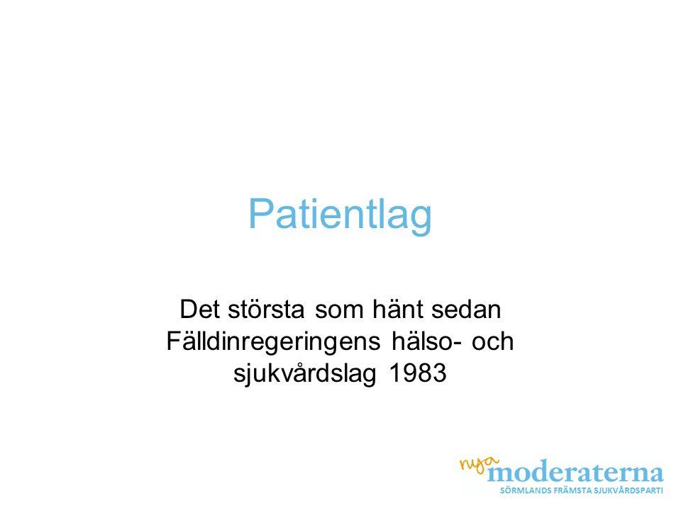 Patientlag Det största som hänt sedan Fälldinregeringens hälso- och sjukvårdslag 1983