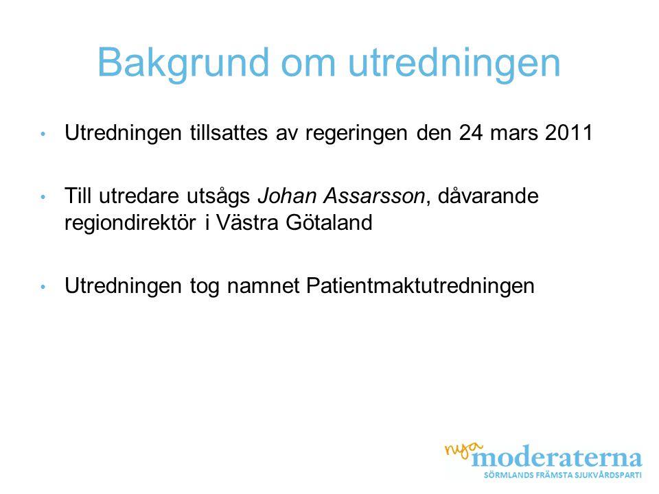 Bakgrund om utredningen • Utredningen tillsattes av regeringen den 24 mars 2011 • Till utredare utsågs Johan Assarsson, dåvarande regiondirektör i Väs