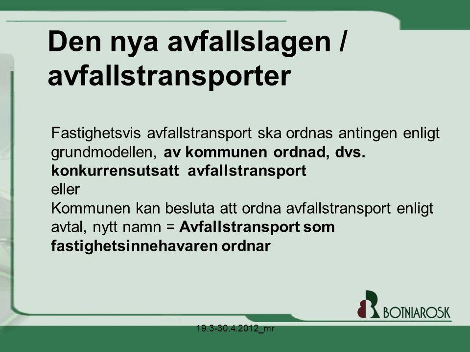 Den nya avfallslagen / avfallstransporter 19.3-30.4.2012_mr Fastighetsvis avfallstransport ska ordnas antingen enligt grundmodellen, av kommunen ordna