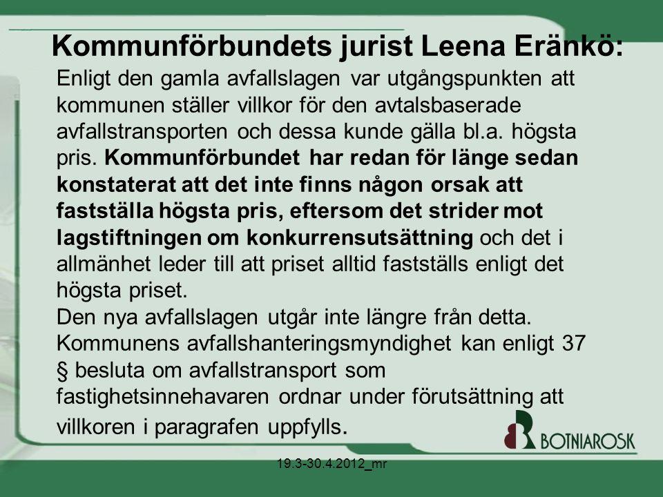 Kommunförbundets jurist Leena Eränkö: Enligt den gamla avfallslagen var utgångspunkten att kommunen ställer villkor för den avtalsbaserade avfallstran