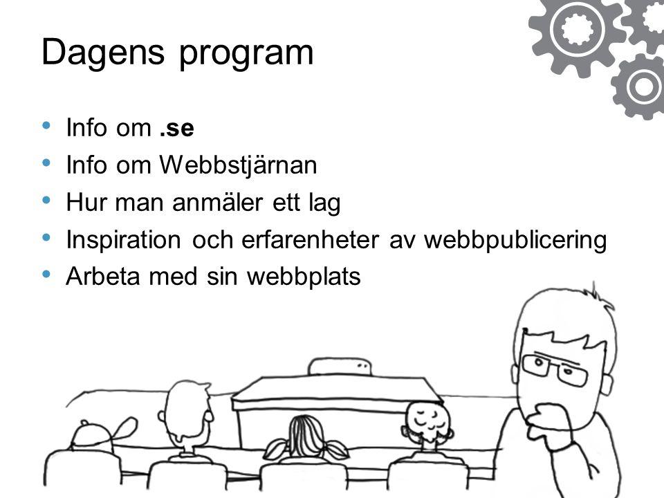 Dagens program • Info om.se • Info om Webbstjärnan • Hur man anmäler ett lag • Inspiration och erfarenheter av webbpublicering • Arbeta med sin webbpl