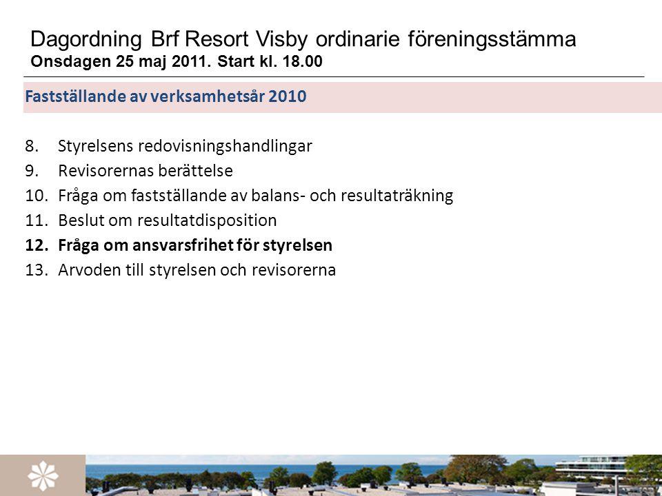 Information och frågor 1.Ekonomisk plan 2011-2015 (Sara Jinnerot) 2.Status ombyggnad konferensanläggning(Per A) 3.Status besiktning och åtgärdsplan (Per A) 4.Viktiga frågor för styrelsen kommande verksamhetsår (Martin) 5.Information från driften/GTS (Niklas) 6.Bokningsläget säsongen 2011 (Niklas) 7.Övriga frågor