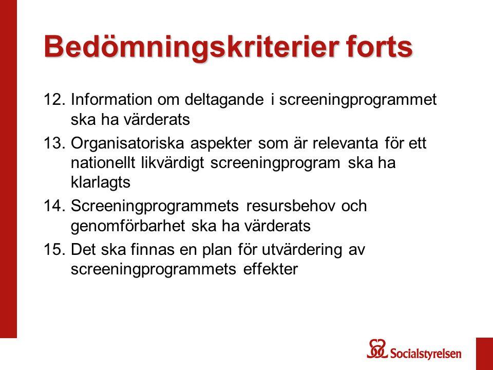 12.Information om deltagande i screeningprogrammet ska ha värderats 13.Organisatoriska aspekter som är relevanta för ett nationellt likvärdigt screeni