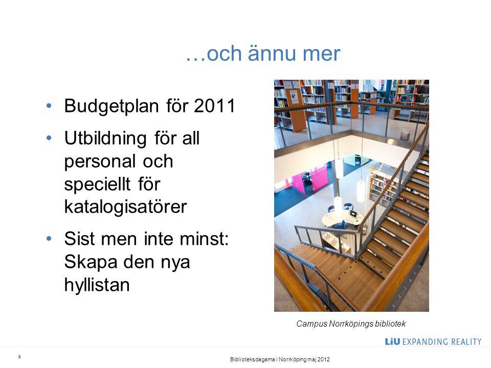 …och ännu mer •Budgetplan för 2011 •Utbildning för all personal och speciellt för katalogisatörer •Sist men inte minst: Skapa den nya hyllistan Biblio