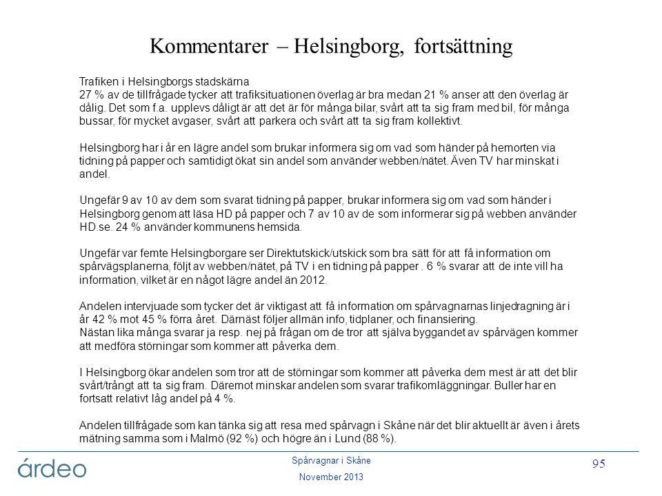 Spårvagnar i Skåne November 2013 95 Kommentarer – Helsingborg, fortsättning Trafiken i Helsingborgs stadskärna 27 % av de tillfrågade tycker att trafi