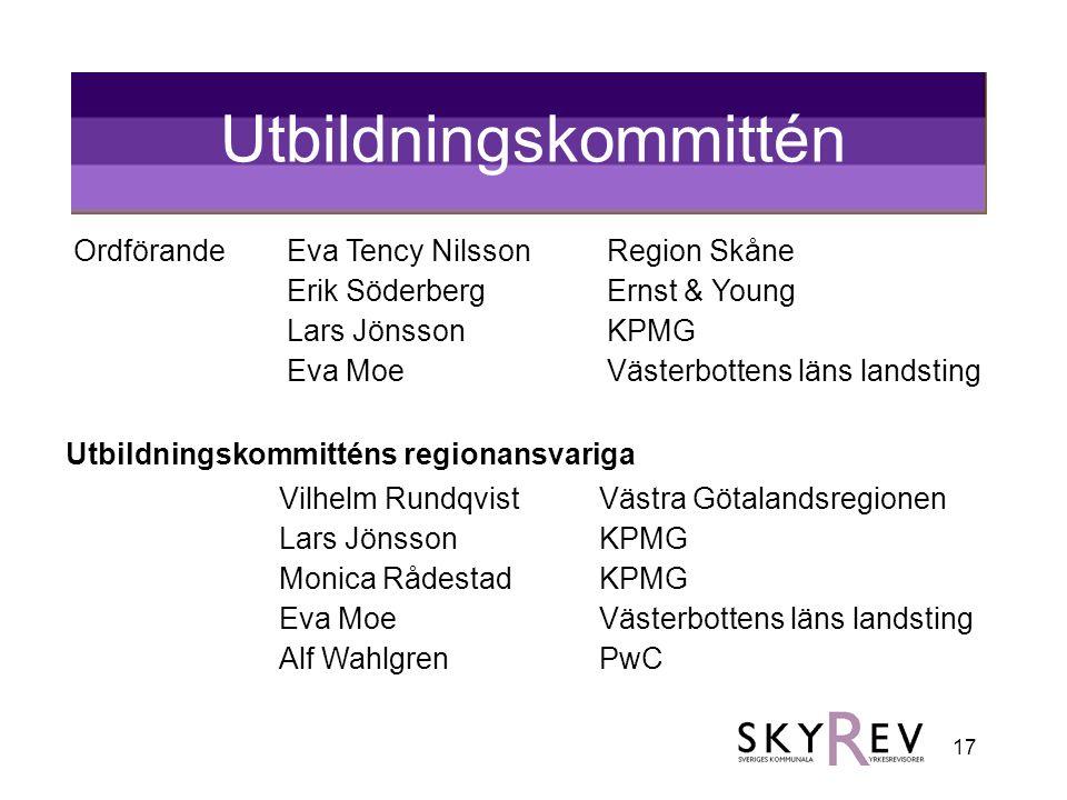 17 Utbildningskommittén OrdförandeEva Tency Nilsson Region Skåne Erik Söderberg Ernst & Young Lars JönssonKPMG Eva Moe Västerbottens läns landsting Ut