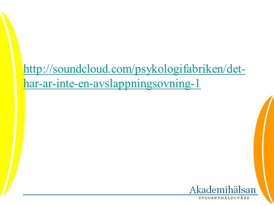 http://soundcloud.com/psykologifabriken/det- har-ar-inte-en-avslappningsovning-1
