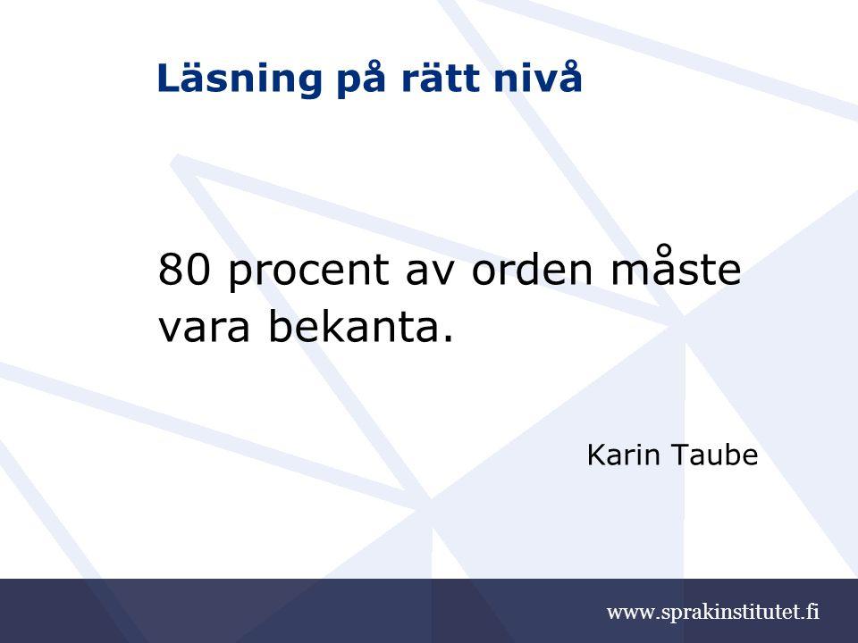 www.sprakinstitutet.fi Men … Läsning bara på den egna komfortnivån är inte utvecklande.