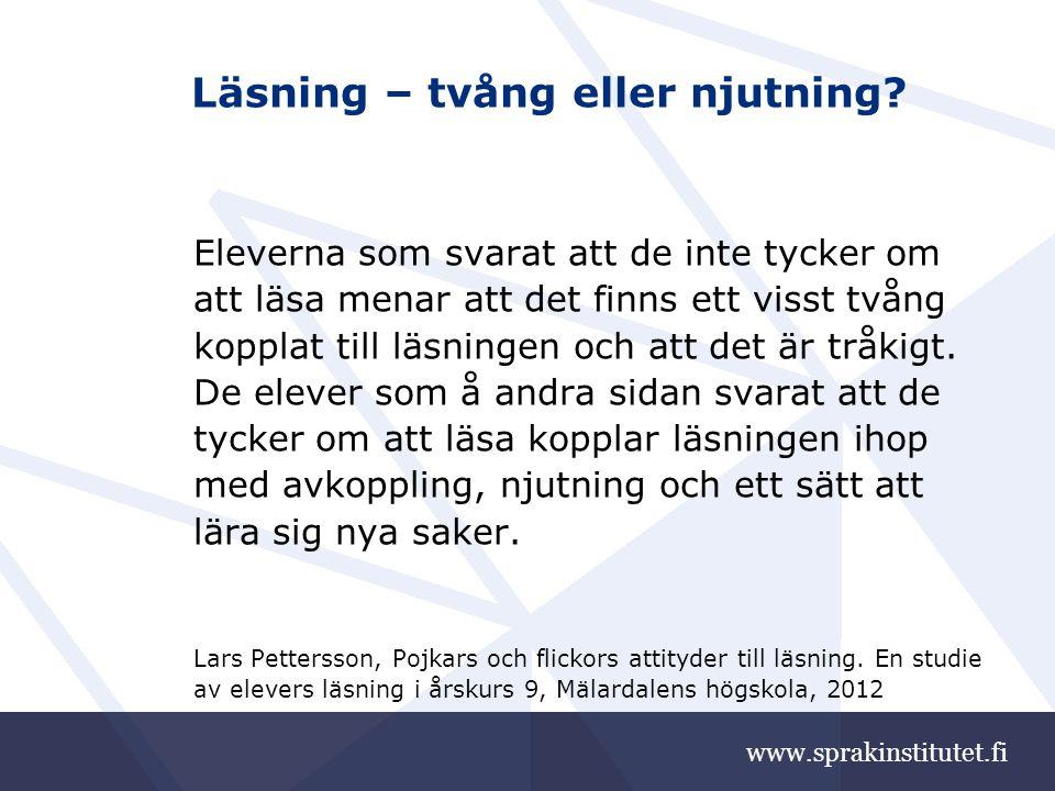 www.sprakinstitutet.fi Vad kan skolan göra mer.■ Fokusera på kvalitet i stället för kvantitet.