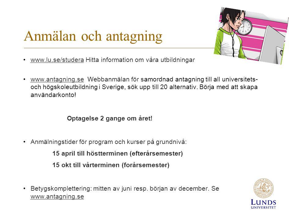 Anmälan och antagning •www.lu.se/studera Hitta information om våra utbildningar www.lu.se/studera •www.antagning.se Webbanmälan för samordnad antagnin
