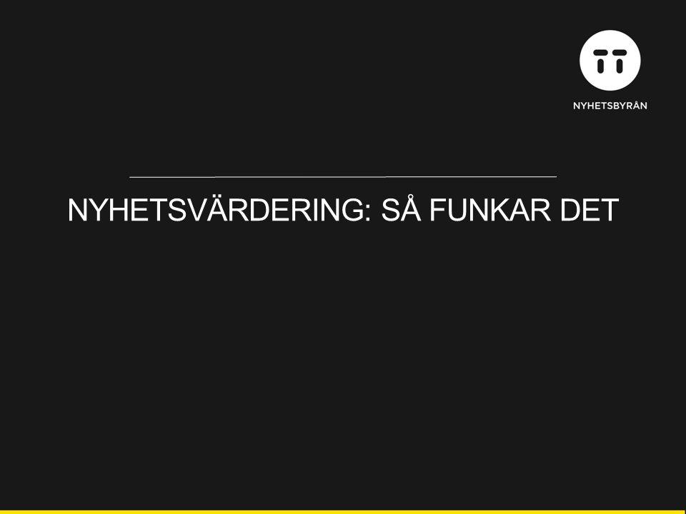 NYHETSVÄRDERING: SÅ FUNKAR DET