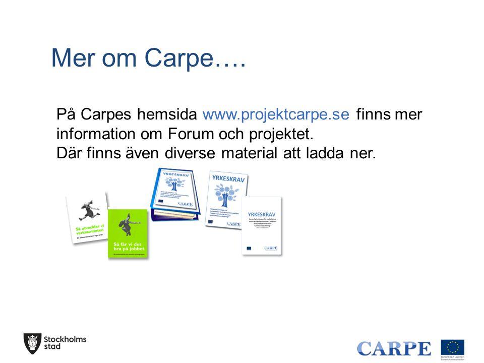 Mer om Carpe…. På Carpes hemsida www.projektcarpe.se finns mer information om Forum och projektet. Där finns även diverse material att ladda ner.