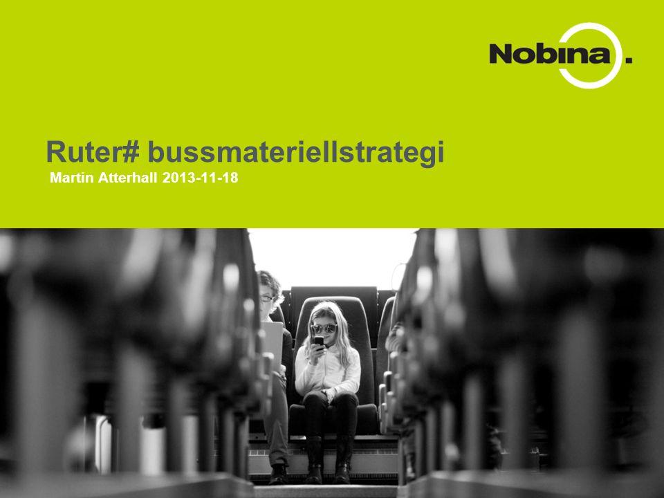 Martin Atterhall 2013-11-18 Ruter# bussmateriellstrategi