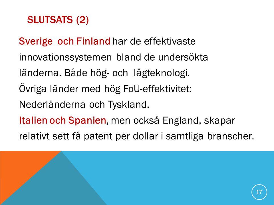 SLUTSATS (2) Sverige och Finland har de effektivaste innovationssystemen bland de undersökta länderna.