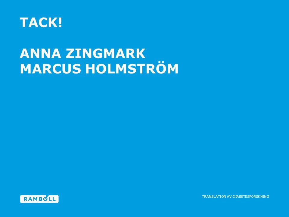 TRANSLATION AV DIABETESFORSKNING TACK!A NNA.ZINGMARK@R-M.COM ANNA ZINGMARK MARCUS HOLMSTRÖMA NNA.ZINGMARK@R-M.COM
