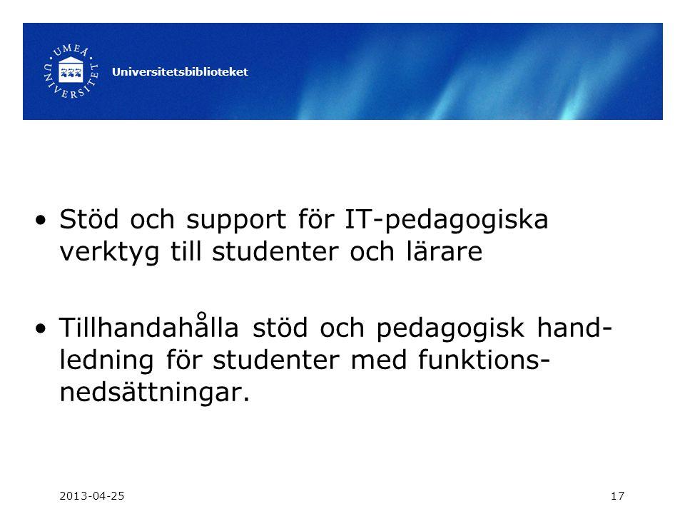 •Stöd och support för IT-pedagogiska verktyg till studenter och lärare •Tillhandahålla stöd och pedagogisk hand- ledning för studenter med funktions-