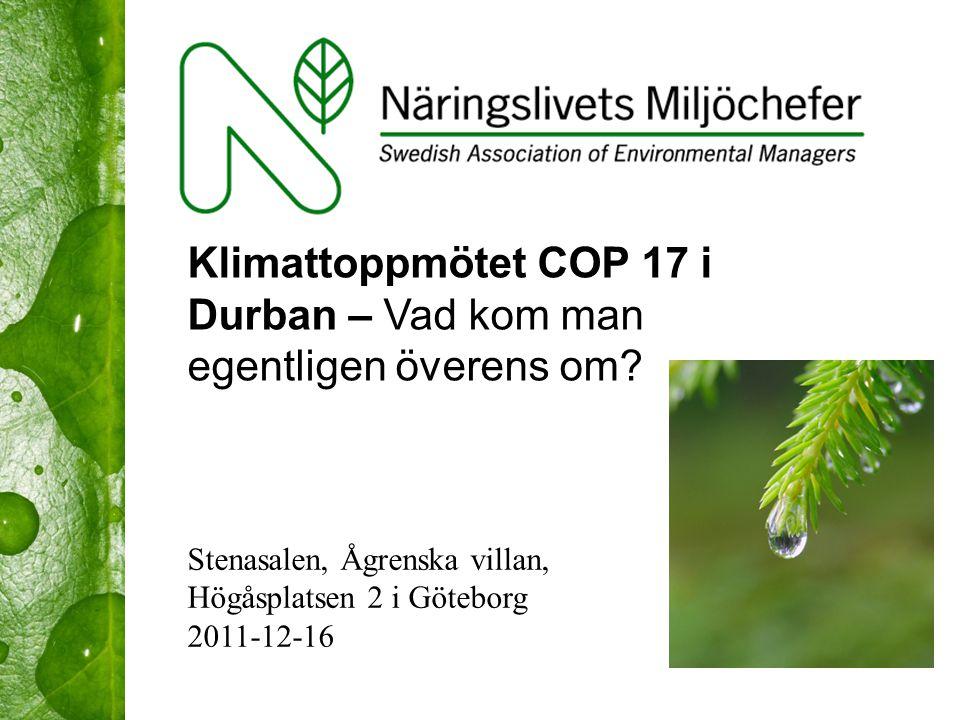 Stenasalen, Ågrenska villan, Högåsplatsen 2 i Göteborg 2011-12-16 Klimattoppmötet COP 17 i Durban – Vad kom man egentligen överens om?