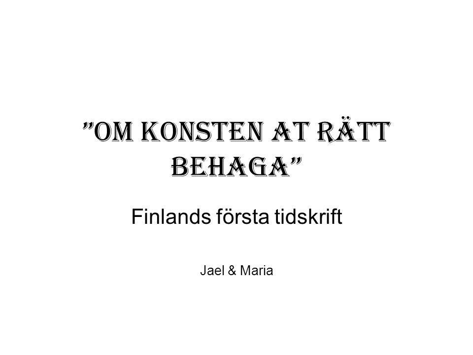 """""""Om konsten at rätt behaga"""" Finlands första tidskrift Jael & Maria"""
