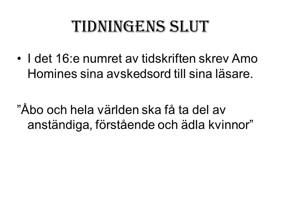"""Tidningens slut •I det 16:e numret av tidskriften skrev Amo Homines sina avskedsord till sina läsare. """"Åbo och hela världen ska få ta del av anständig"""