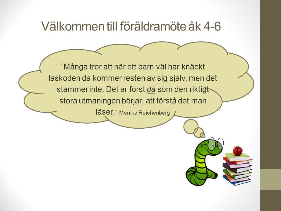 Välkommen till föräldramöte åk 4-6 Många tror att när ett barn väl har knäckt läskoden då kommer resten av sig själv, men det stämmer inte.