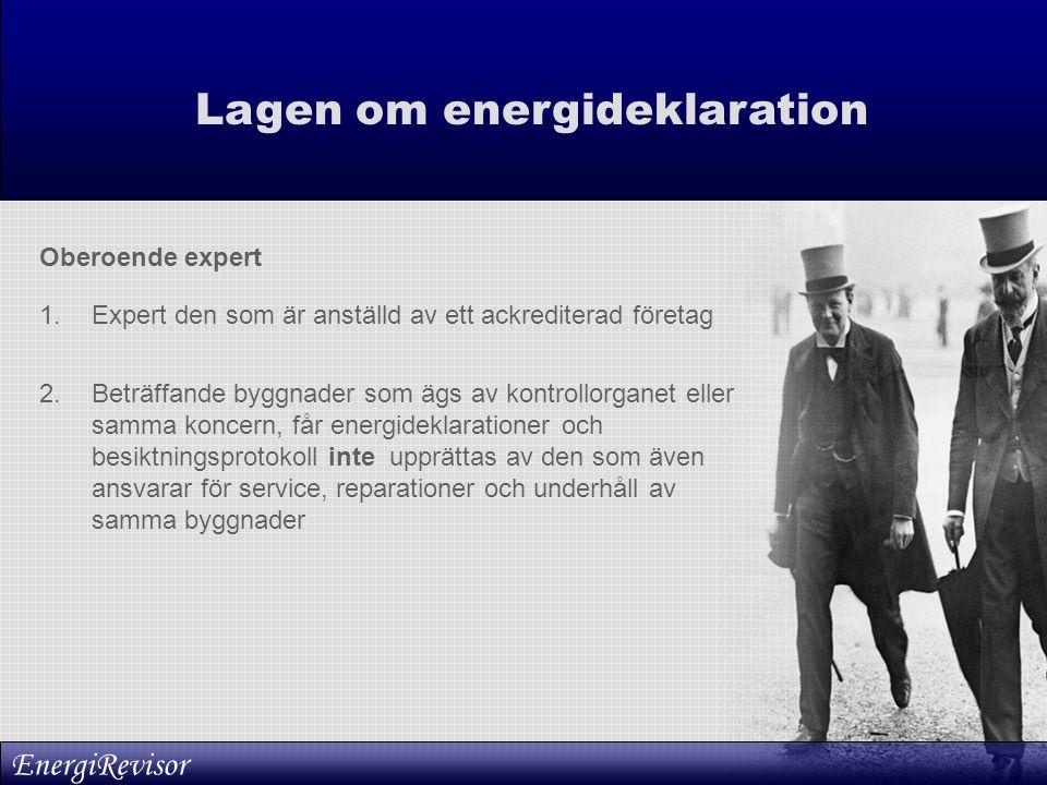 1.Expert den som är anställd av ett ackrediterad företag 2.Beträffande byggnader som ägs av kontrollorganet eller samma koncern, får energideklaration