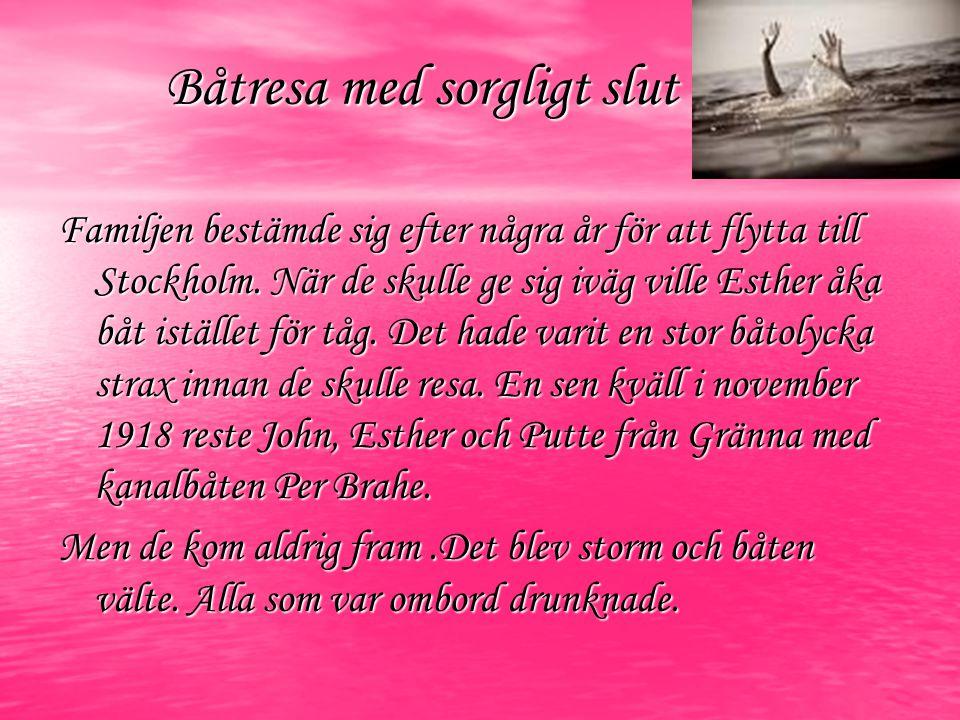 Båtresa med sorgligt slut Familjen bestämde sig efter några år för att flytta till Stockholm.